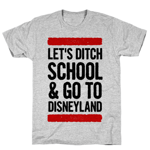 Let's Ditch School Mens T-Shirt