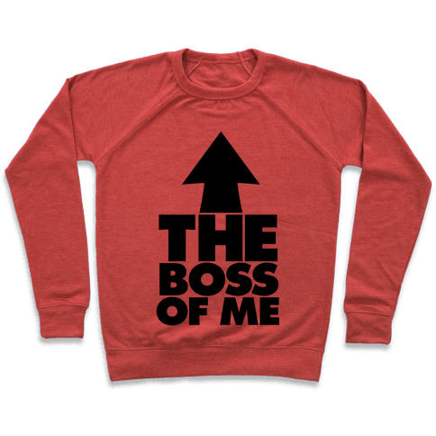 I'm The Boss Of Me Pullover
