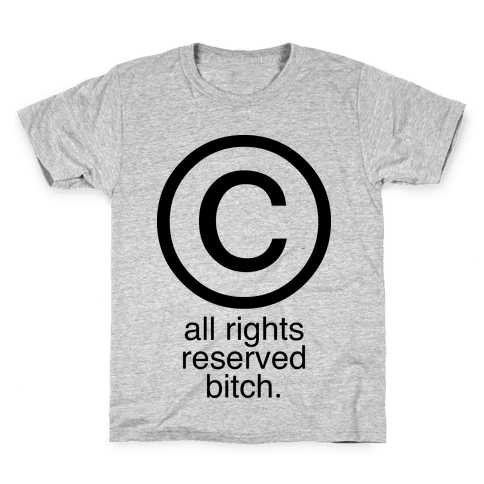 All Rights Reserved Bitch Kids T-Shirt