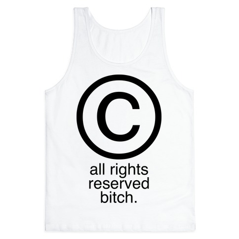 All Rights Reserved Bitch Tank Top