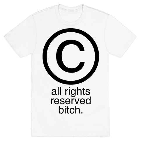 All Rights Reserved Bitch Mens T-Shirt