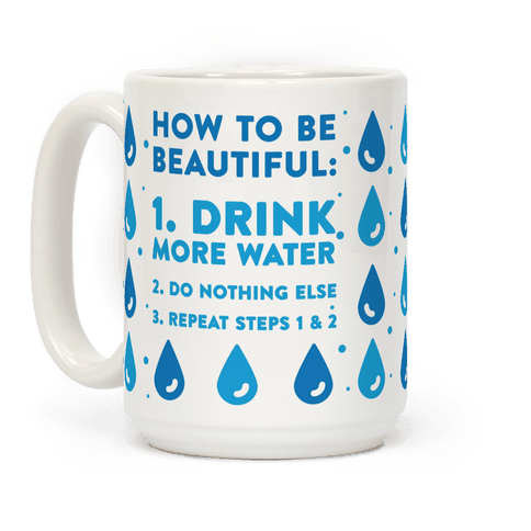 How To Be Beautiful: Drink More Water