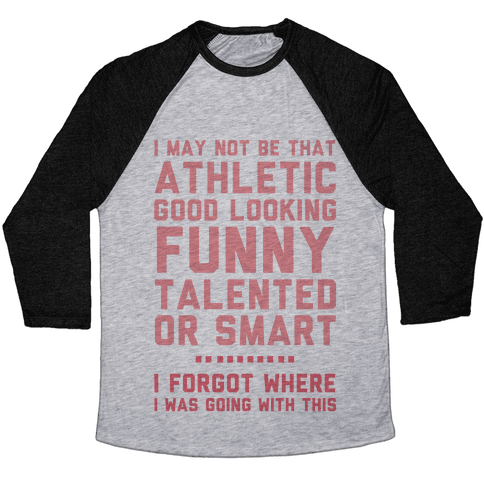 I May Not Be Athletic Baseball Tee
