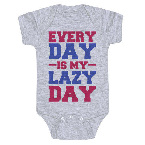 Every Day Is Lazy Day Baby Onesy