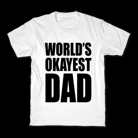 World's Okayest Dad Kids T-Shirt