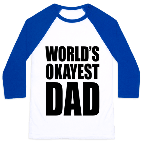 d786eedf World's Okayest Dad Baseball Tee