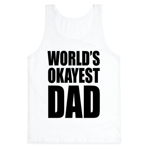 World's Okayest Dad Tank Top