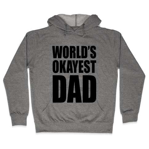 World's Okayest Dad Hooded Sweatshirt