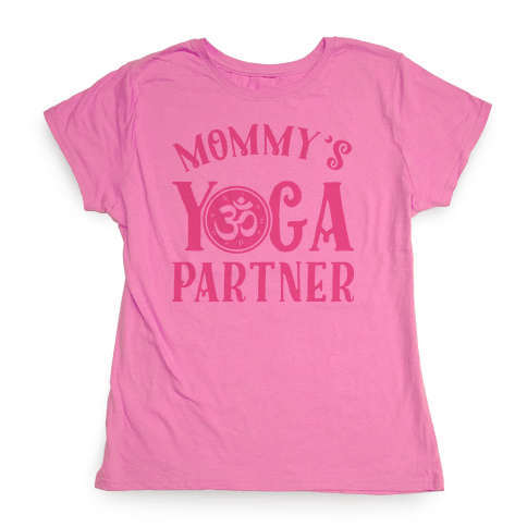 Mommy's Yoga Partner Womens T-Shirt
