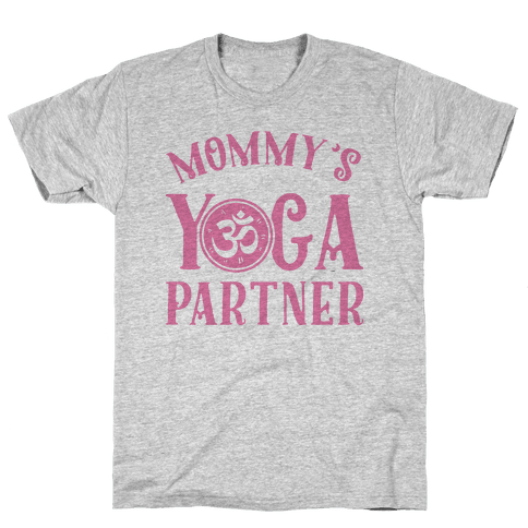 Mommy's Yoga Partner Mens T-Shirt