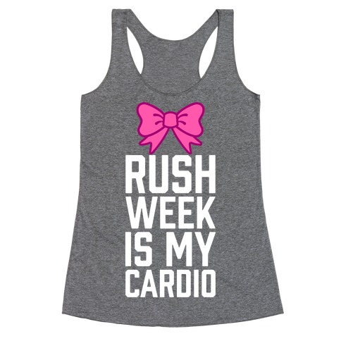 Rush Week Is My Cardio (Little) Racerback Tank Top