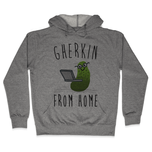 Gherkin From Home Pickle Parody Hooded Sweatshirt