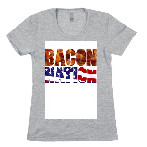 Bacon Nation Womens T-Shirt
