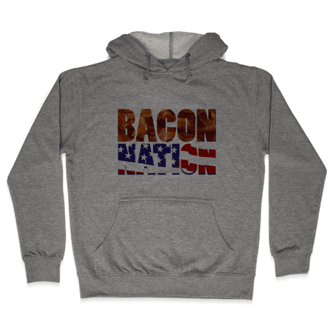 Bacon Nation Hooded Sweatshirt