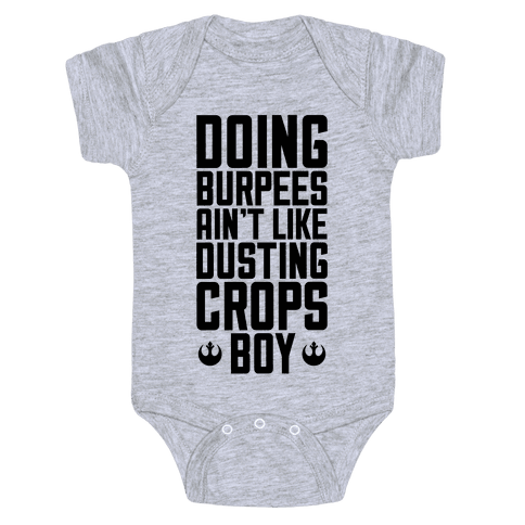 Doing Burpees Ain't Like Dusting Crops, Boy Baby Onesy