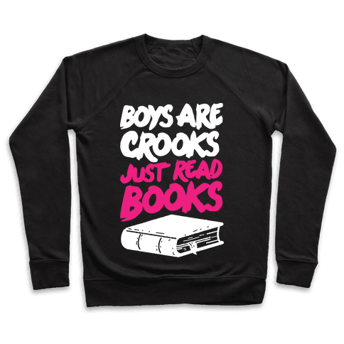 Boys Are Crooks Just Read Books Pullover