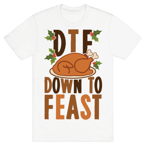 DTF: Down To Feast Mens T-Shirt