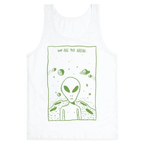 We Are Not Alone Tank Top