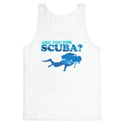 Are You for Scuba? Tank Top
