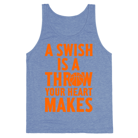 A Swish Is A Throw Your Heart Makes Tank Top