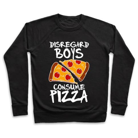 Disregard Boys Consume Pizza Pullover