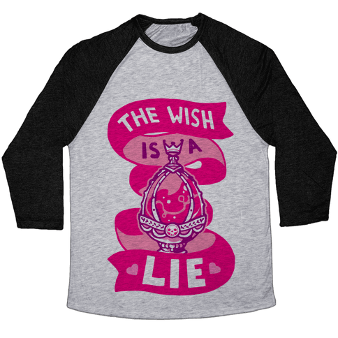 The Wish Is A Lie Baseball Tee