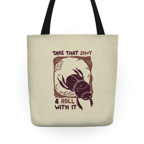 Take that Shit & Roll with it Tote