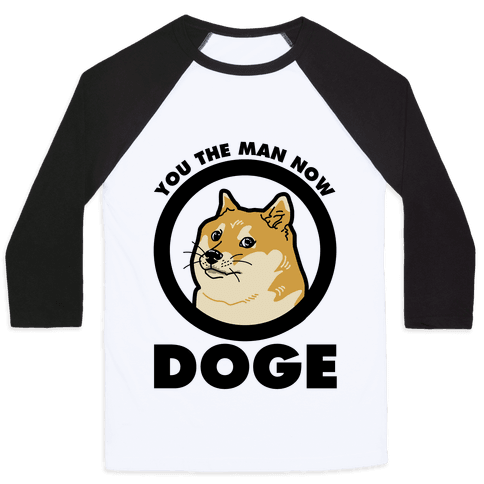 You the Man Now Doge Baseball Tee