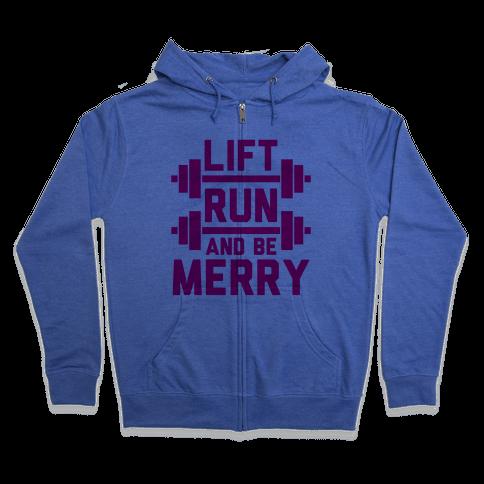 Lift, Run, And Be Merry Zip Hoodie