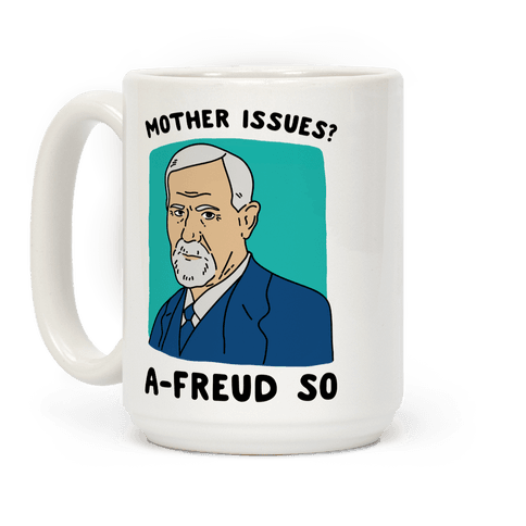 Mother Issues? A-Freud So