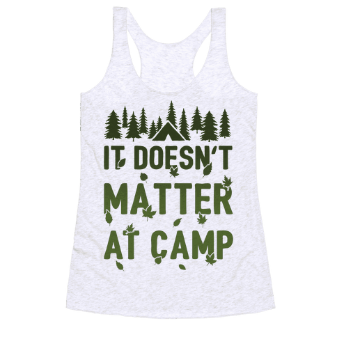 It Doesn't Matter At Camp Racerback Tank Top