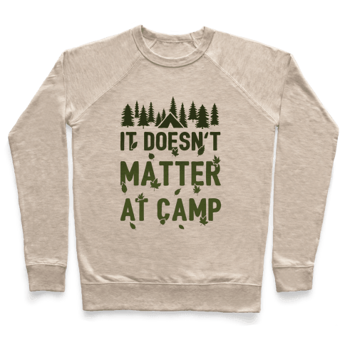 It Doesn't Matter At Camp Pullover