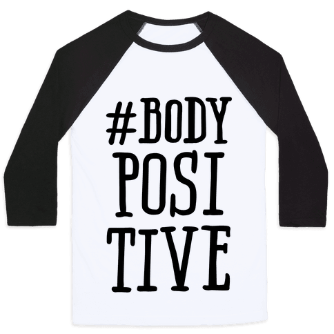 #Body Positive Baseball Tee