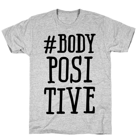 #Body Positive T-Shirt