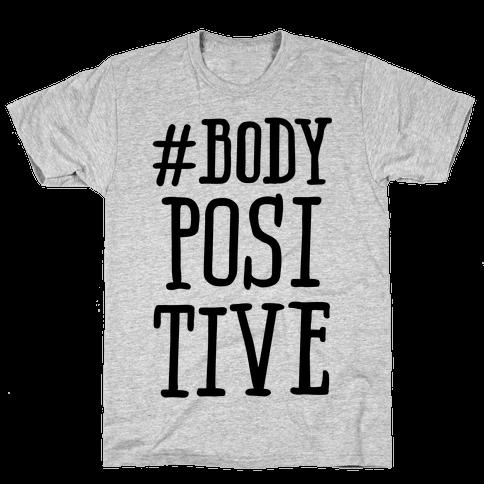 #Body Positive Mens T-Shirt