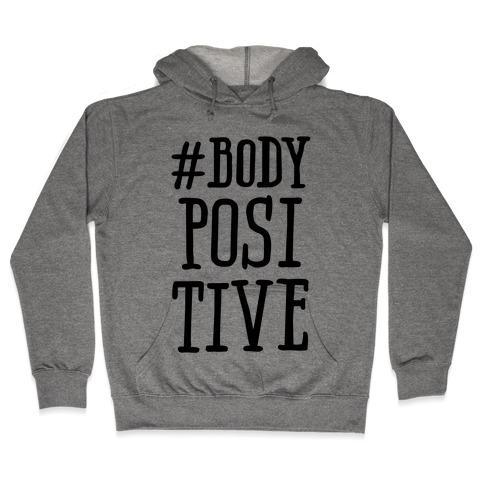 #Body Positive Hooded Sweatshirt