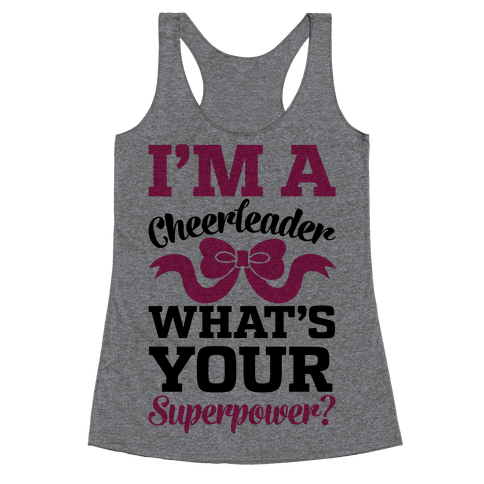 I'm A Cheerleader, What's Your Superpower? Racerback Tank Top