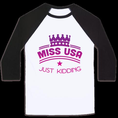 Miss United States, Just Kidding Baseball Tee