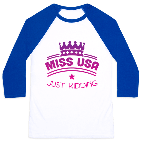 Miss United States, Just Kidding Baseball Tee