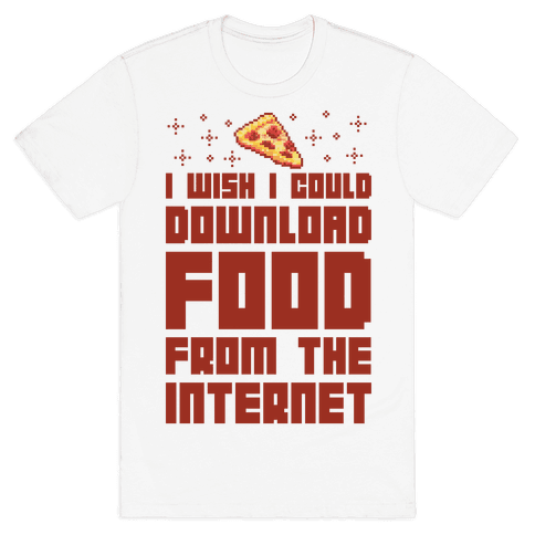I Wish I Could Download Food From The Internet Mens T-Shirt