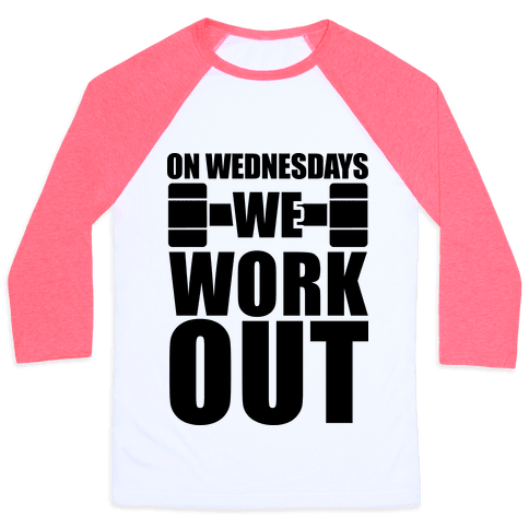 On Wednesdays We Work Out Baseball Tee