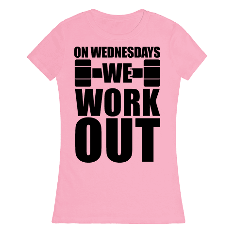 On Wednesdays We Work Out Womens T-Shirt