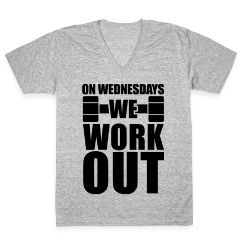 On Wednesdays We Work Out V-Neck Tee Shirt