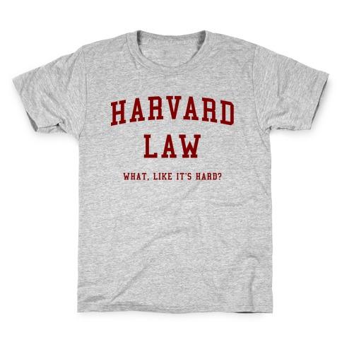 Harvard Law What Like It's Hard? Kids T-Shirt