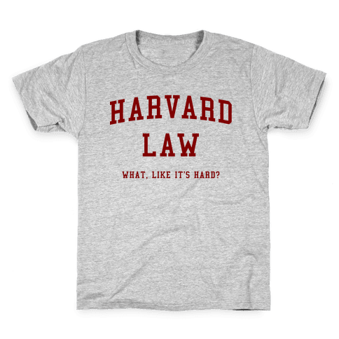 Harvard Law What Like It's Hard? Kids T-Shirt