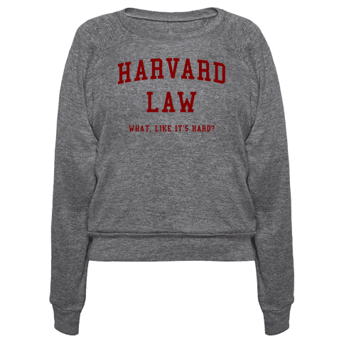 Harvard Law What Like It's Hard?