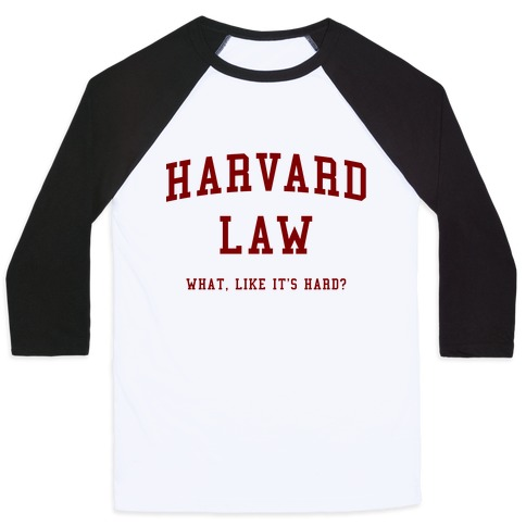 Harvard Law What Like It's Hard? Baseball Tee