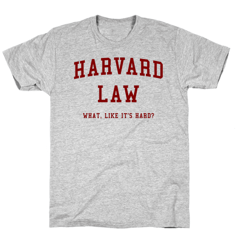 Harvard Law What Like It's Hard? Mens T-Shirt