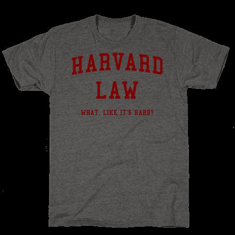 Harvard Law What Like It's Hard? Mens/Unisex T-Shirt