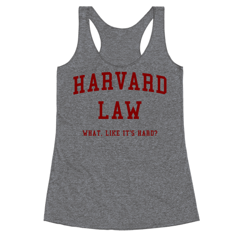 Harvard Law What Like It's Hard? Racerback Tank Top